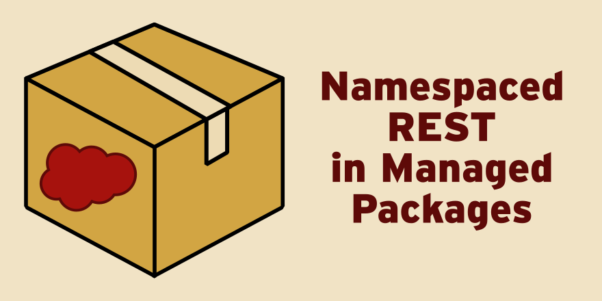 Namespaced REST in Managed Packages