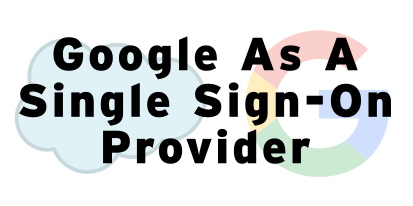 Single Sign-On in Salesforce with Google